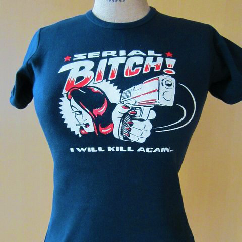 Serial Bitch T-Shirt by Vince Ray