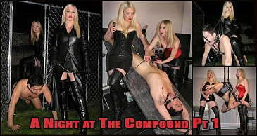 A Night At The Compound Pt 1:Featuring Goddess Lexi & Mistress Sidonia