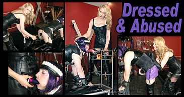 Dressed and Abused:Featuring Mistress Eleise