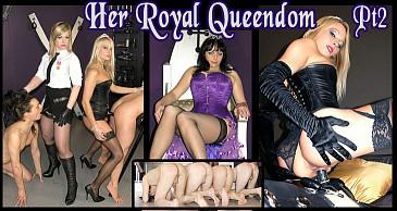 Her Royal Queendom Pt 2:Featuring Lady Natalie Black & Lady Nina Birch & Miss Jessica & Mistress Sidonia & Mistress Xena