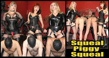 Squeal Piggy Squeal:Featuring Dominatrix V  & Lady Nina Birch & Mistress Sidonia