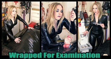Wrapped for Examination:Featuring Mistress Sidonia